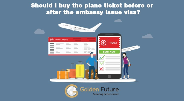 Buy the plane ticket before or after issue the visa