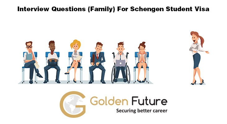 Interview questions (Family) for Schengen student visa