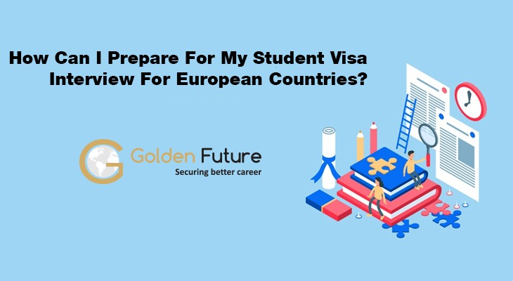 Prepare For Student Visa Interview For European Countries